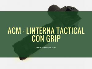 ACM - Linterna tactical con grip