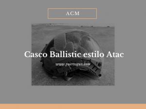 -Casco Ballistic estilo Atac