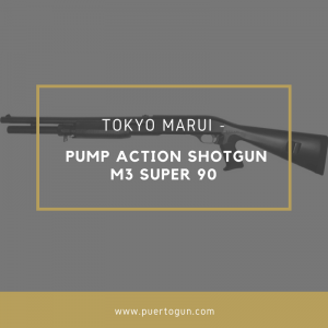 PUMP ACTION SHOTGUN M3 SUPER 90